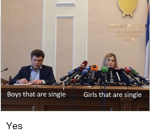 Girls, Memes, and Single: Boys that are single  Girls that are single Yes