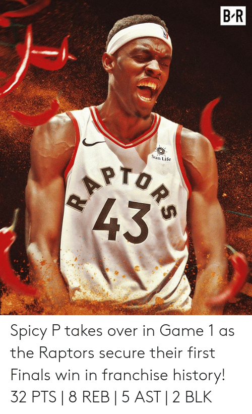 Finals, Life, and Game: B'R  Sun Life Spicy P takes over in Game 1 as the Raptors secure their first Finals win in franchise history!  32 PTS | 8 REB | 5 AST | 2 BLK