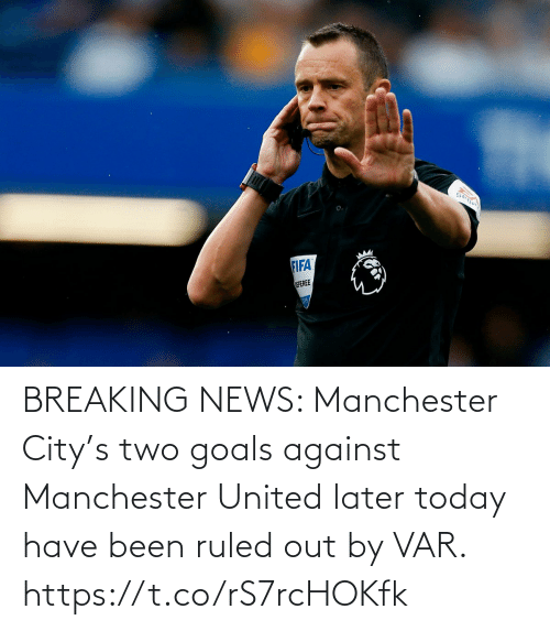 United: BREAKING NEWS: Manchester City's two goals against Manchester United later today have been ruled out by VAR. https://t.co/rS7rcHOKfk
