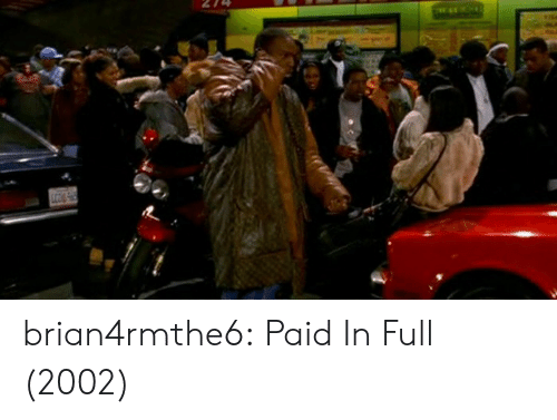 paid in full: brian4rmthe6:  Paid In Full (2002)