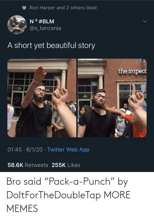 "said: Bro said ""Pack-a-Punch"" by DoItForTheDoubleTap MORE MEMES"