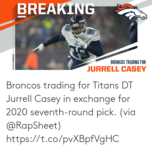 via: Broncos trading for Titans DT Jurrell Casey in exchange for 2020 seventh-round pick. (via @RapSheet) https://t.co/pvXBpfVgHC