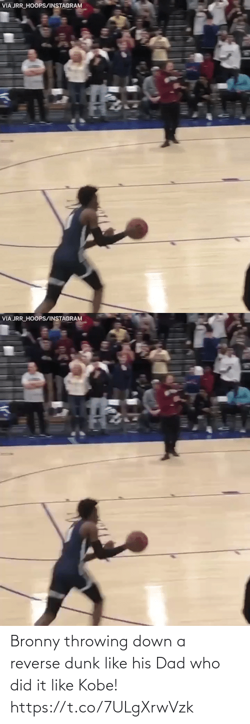 Kobe: Bronny throwing down a reverse dunk like his Dad who did it like Kobe!  https://t.co/7ULgXrwVzk