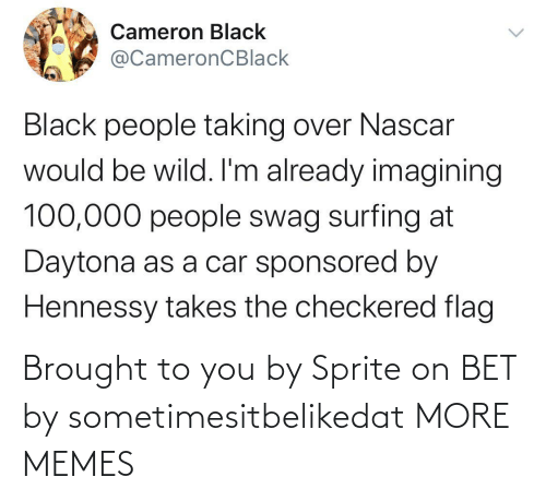 To You: Brought to you by Sprite on BET by sometimesitbelikedat MORE MEMES