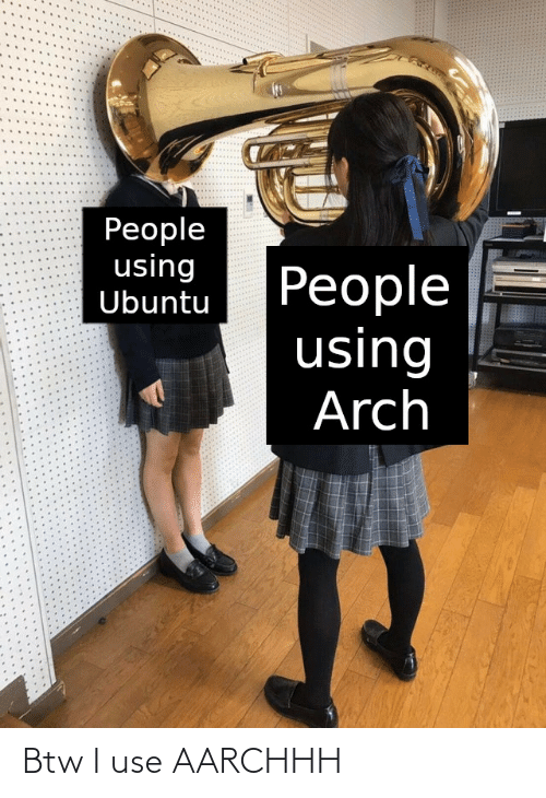use: Btw I use AARCHHH