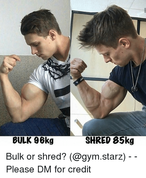 shredding: BULK 96kg  SHRED 85kg Bulk or shred? (@gym.starz) - - Please DM for credit