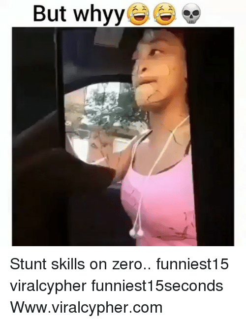 stunting: But whvv Stunt skills on zero.. funniest15 viralcypher funniest15seconds Www.viralcypher.com