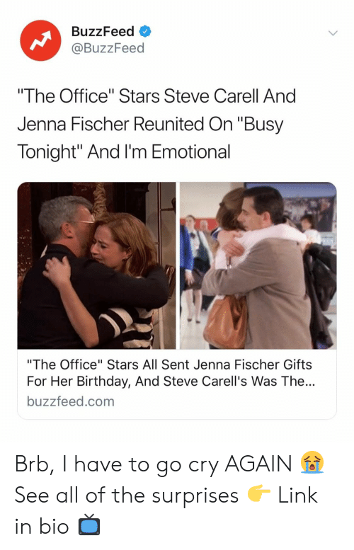 """Birthday, Steve Carell, and The Office: BuzzFeed  @BuzzFeed  """"The Office"""" Stars Steve Carell And  Jenna Fischer Reunited On """"Busy  Tonight"""" And I'm Emotional  """"The Office"""" Stars All Sent Jenna Fischer Gifts  For Her Birthday, And Steve Carell's Was The...  buzzfeed.com Brb, I have to go cry AGAIN 😭 See all of the surprises 👉 Link in bio 📺"""