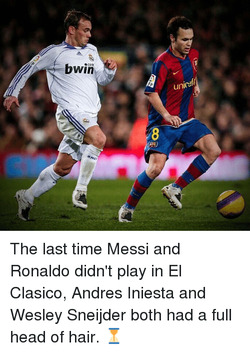 clasico: bwin  com  Fp  unica The last time Messi and Ronaldo didn't play in El Clasico, Andres Iniesta and Wesley Sneijder both had a full head of hair. ⏳