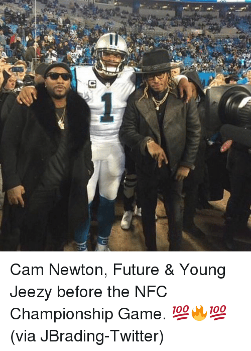 Cam Newton, Future, and Young Jeezy: C Cam Newton, Future & Young Jeezy before the NFC Championship Game. 💯🔥💯 (via JBrading-Twitter)
