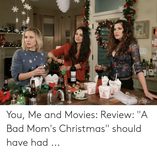Bad Mom Christmas.25 Best Memes About A Bad Moms Christmas A Bad Moms