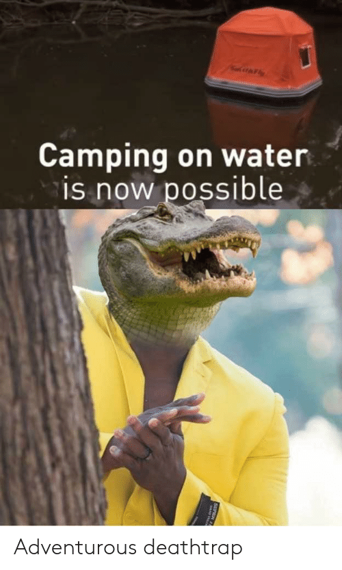 camping: Camping on water  is now possible  SUPER 11 Adventurous deathtrap