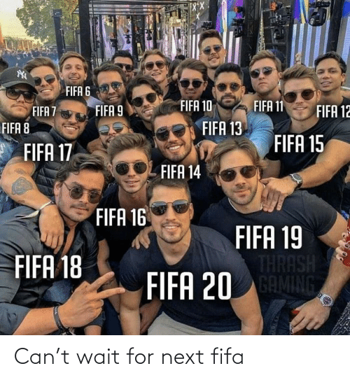next: Can't wait for next fifa