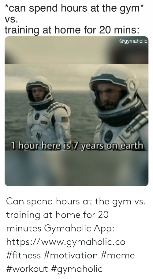 Gymaholic: Can spend hours at the gym vs. training at home for 20 minutes  Gymaholic App: https://www.gymaholic.co  #fitness #motivation #meme #workout #gymaholic