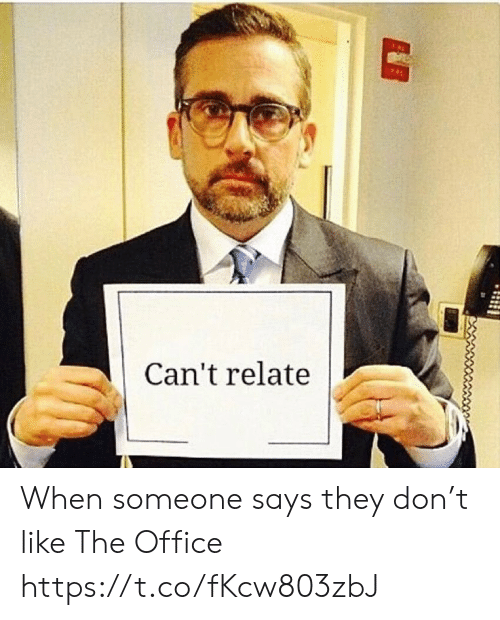 The Office: Can't relate When someone says they don't like The Office https://t.co/fKcw803zbJ