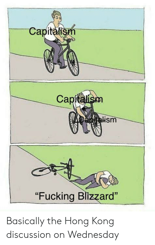"Fucking, Blizzard, and Capitalism: Capitalism  Capitalism  apitalism  ""Fucking Blizzard"" Basically the Hong Kong discussion on Wednesday"