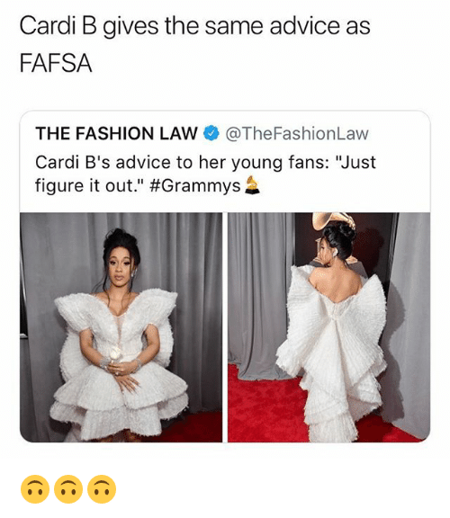 """FAFSA: Cardi B gives the same advice as  FAFSA  THE FASHION LAW @TheFashionLaw  Cardi B's advice to her young fans: """"Just  figure it out."""" 🙃🙃🙃"""