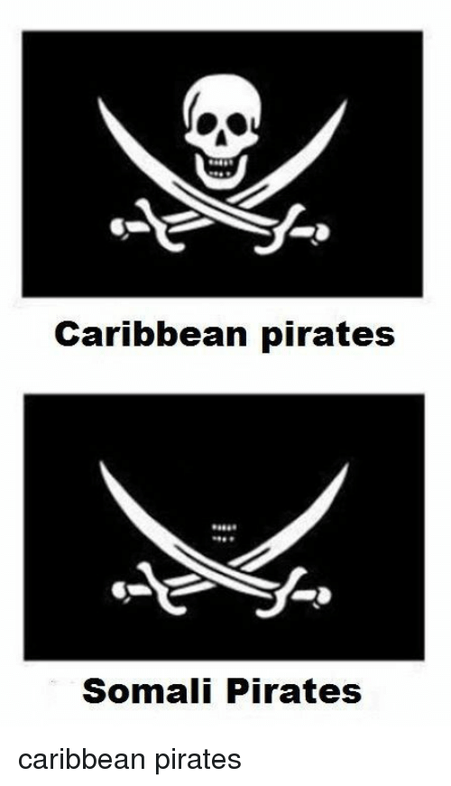 Somali Pirate: Caribbean pirates  Somali Pirates caribbean pirates