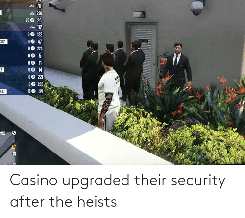 security: Casino upgraded their security after the heists
