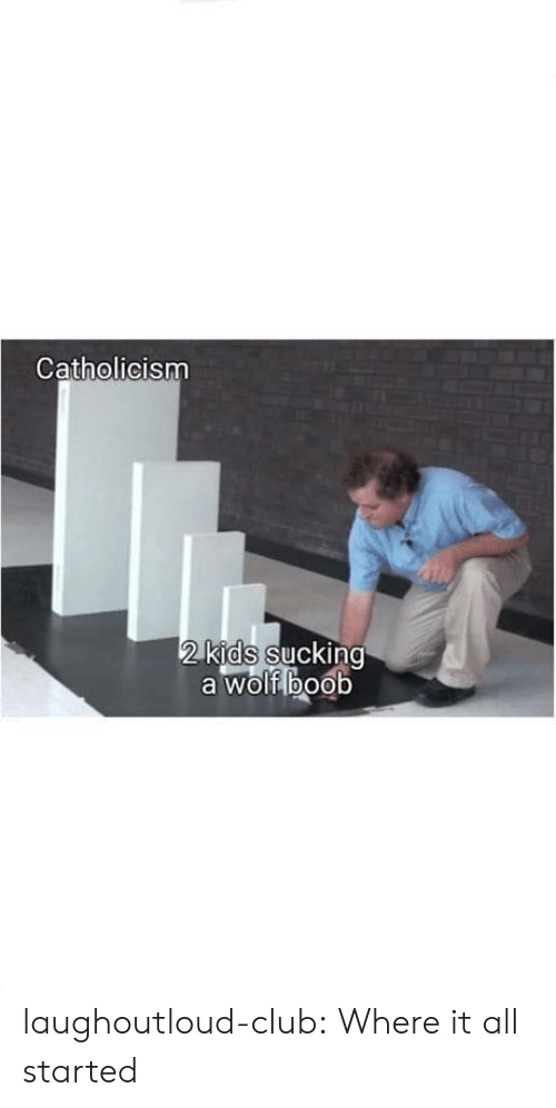 Club, Tumblr, and Blog: Catholicism  2 kids SuCKin  a wolf boob laughoutloud-club:  Where it all started