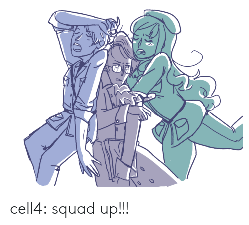 The Squad: cell4: squad up!!!