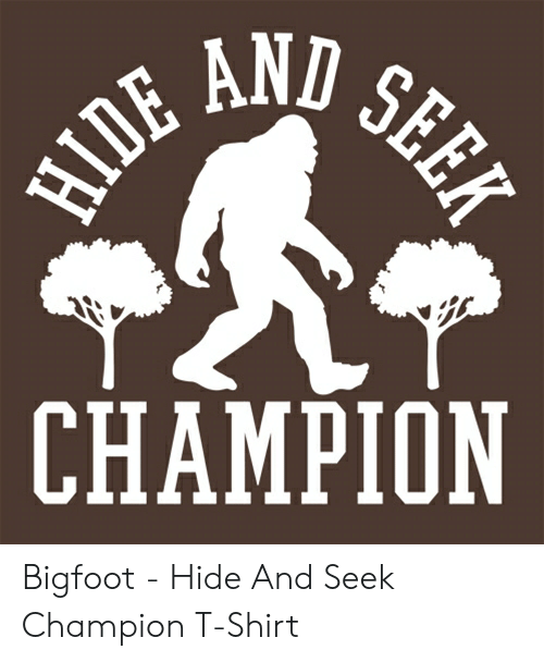 887be151a Bigfoot, Champion, and Hide: CHAMPION Bigfoot - Hide And Seek Champion T-