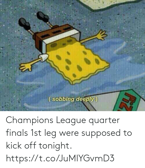champions: Champions League quarter finals 1st leg were supposed to kick off tonight. https://t.co/JuMIYGvmD3