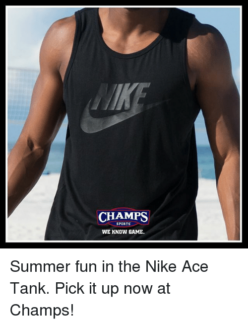 more photos f2729 87e7e Memes, Nike, and Sports  CHAMPS SPORTS WE KNOW GAME Summer fun in the