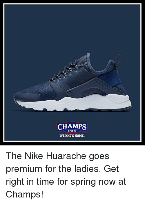 online store 33547 1a152 Memes, 🤖, and Premium  CHAMPS SPORTS WE KNOW GAME. The Nike Huarache