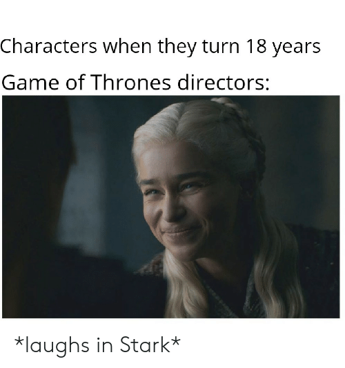 Characters When They Turn 18 Years Game of Thrones Directors