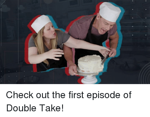 First, Double, and Check: Check out the first episode of Double Take!