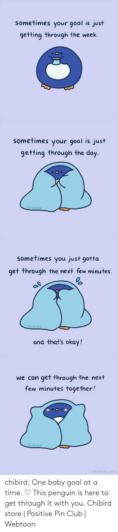 Goal: chibird:  One baby goal at a time. ♡ This penguin is here to get through it with you.  Chibird store | Positive Pin Club | Webtoon