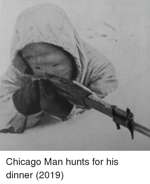 Chicago, Man, and For: Chicago Man hunts for his dinner (2019)