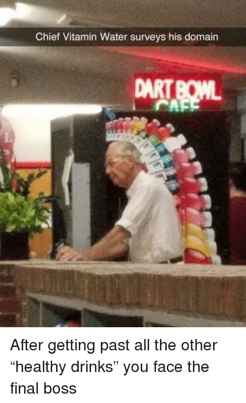"""Final Boss, Water, and All The: Chief Vitamin Water surveys his domain After getting past all the other """"healthy drinks"""" you face the final boss"""
