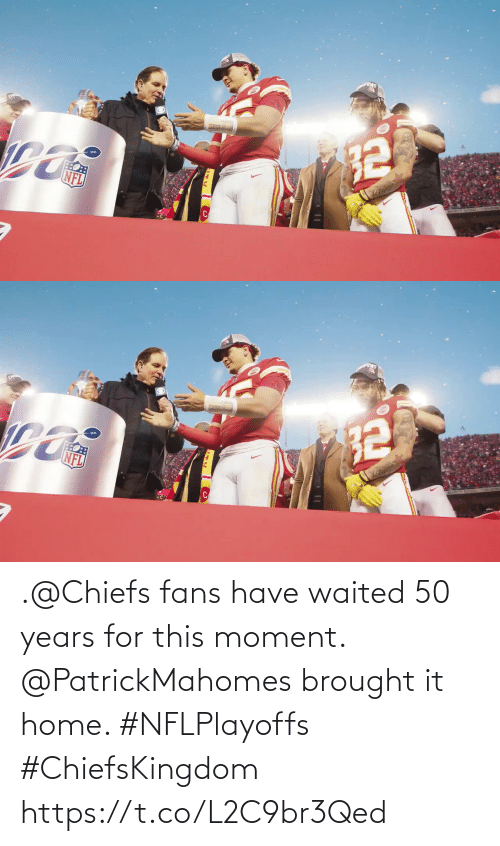 Have: .@Chiefs fans have waited 50 years for this moment.  @PatrickMahomes brought it home. #NFLPlayoffs #ChiefsKingdom https://t.co/L2C9br3Qed