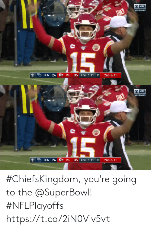 Going: #ChiefsKingdom, you're going to the @SuperBowl! #NFLPlayoffs https://t.co/2iN0Viv5vt