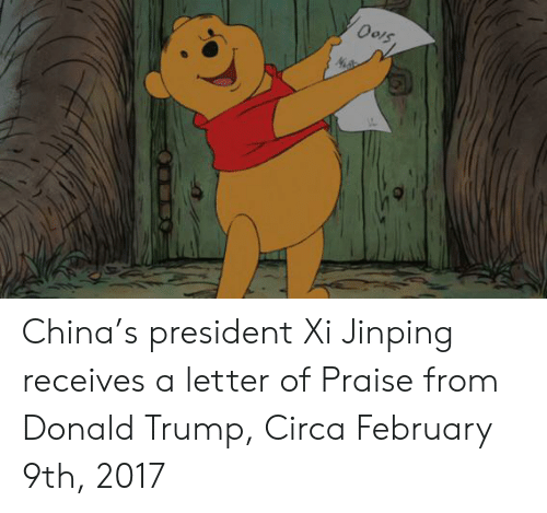 Donald Trump, China, and Trump: China's president Xi Jinping receives a letter of Praise from Donald Trump, Circa February 9th, 2017