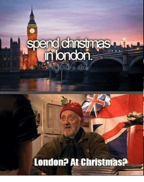 Memes, 🤖, and Chrismas: chrismas  in london  London? At Christmas?