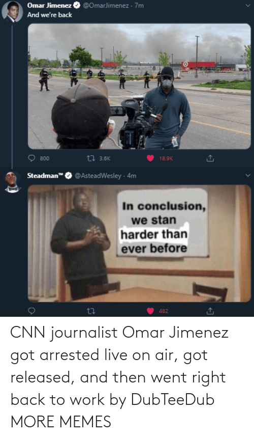 cnn.com: CNN journalist Omar Jimenez got arrested live on air, got released, and then went right back to work by DubTeeDub MORE MEMES
