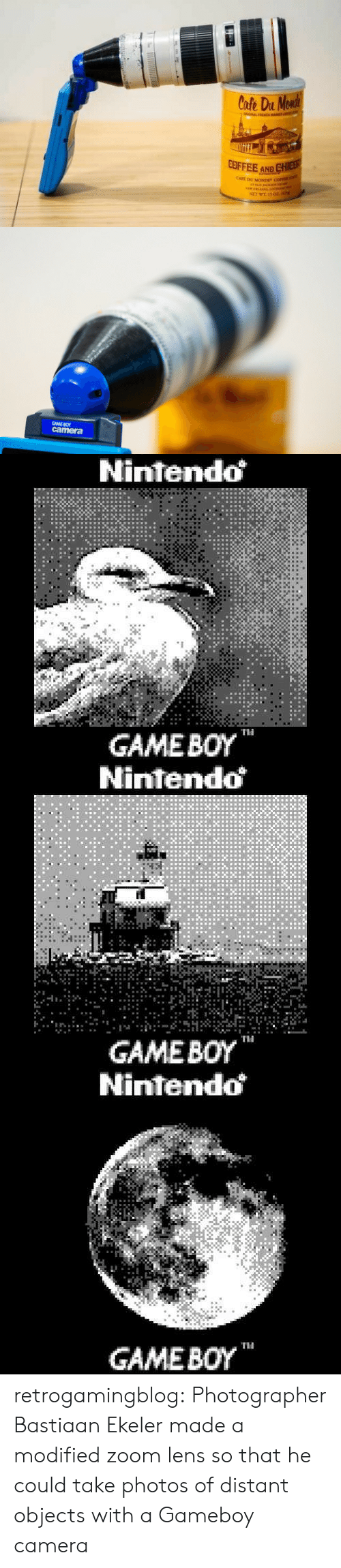 """Nintendo, Tumblr, and Zoom: Cofe Du Monde  GAL FH  COFFEE AND CHIEB  CAFE DU MONDE"""" COFEE  ATOLD JHCEo  sew 0LAANS Ioin  NET WE 15 02z.i   GAME BO  camera   Nintendo  GAMEBOY  TH   Nintendo  GAMEBOY  Ti   Nintendo  GAME BOY retrogamingblog:   Photographer Bastiaan Ekeler made a modified zoom lens so that he could take photos of distant objects with a Gameboy camera"""