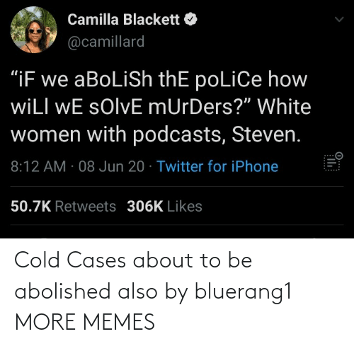 Cold: Cold Cases about to be abolished also by bluerang1 MORE MEMES