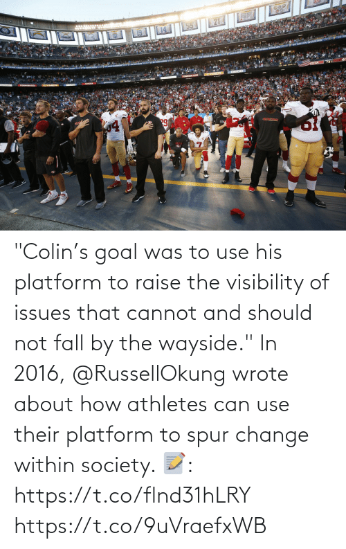 """Goal: """"Colin's goal was to use his platform to raise the visibility of issues that cannot and should not fall by the wayside.""""  In 2016, @RussellOkung wrote about how athletes can use their platform to spur change within society.   📝: https://t.co/flnd31hLRY https://t.co/9uVraefxWB"""