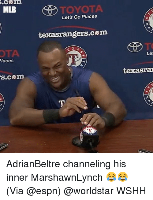 otae: .com  MLB  TOYOTA  Let's Go Places  texasrangers.cem  OTA  laces  Let  s.cem AdrianBeltre channeling his inner MarshawnLynch 😂😂 (Via @espn) @worldstar WSHH