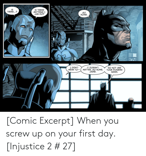 screw: [Comic Excerpt] When you screw up on your first day. [Injustice 2 # 27]