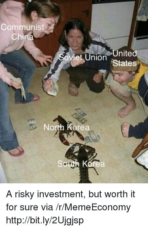 North Korea, China, and Http: Communist  China  nited  States  Soviet Union  North Korea  So A risky investment, but worth it for sure via /r/MemeEconomy http://bit.ly/2Ujgjsp
