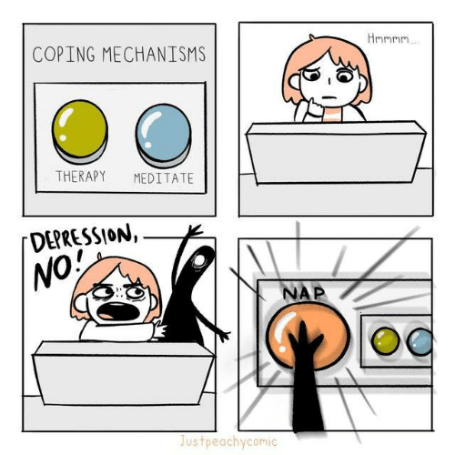 Depression, Nap, and Therapy: COPING MECHANISMS  Hnmnn  THERAPY  MEDITATE  DEPRESSION,  NO!  NAP  Justpeachycomic