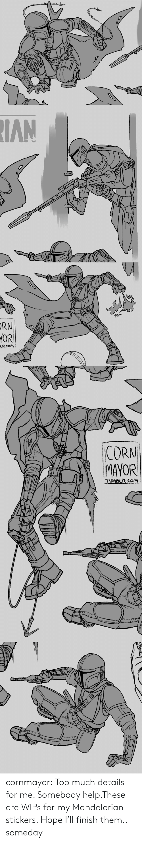 Finish: cornmayor:  Too much details for me. Somebody help.These are WIPs for my Mandolorian stickers. Hope I'll finish them.. someday