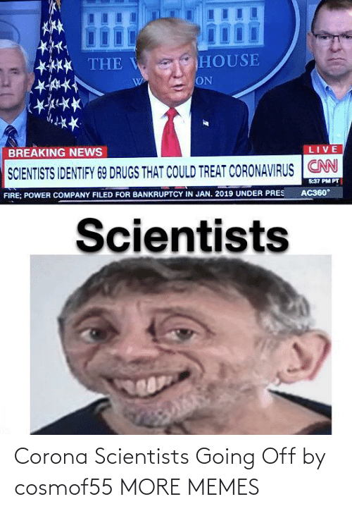 scientists: Corona Scientists Going Off by cosmof55 MORE MEMES