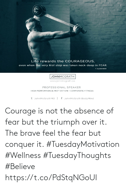 Love for Quotes: Courage is not the absence of fear but the triumph over it. The brave feel the fear but conquer it.  #TuesdayMotivation #Wellness  #TuesdayThoughts #Believe https://t.co/PdStqNGoUI