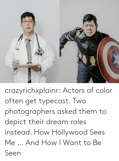 Often: crazyrichxplainr:   Actors of color often get typecast. Two photographers asked them to depict their dream roles instead.  How Hollywood Sees Me … And How I Want to Be Seen
